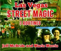 Las Vegas Street Magic 3 Routines