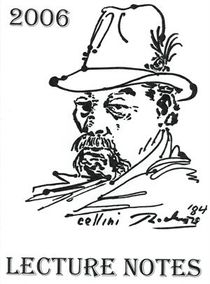 Cellini Lecture Notes 2006