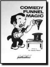 Comedy Funnel Magic    compiled by The Amazing Maurice