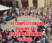 Complete online busking and street performing course